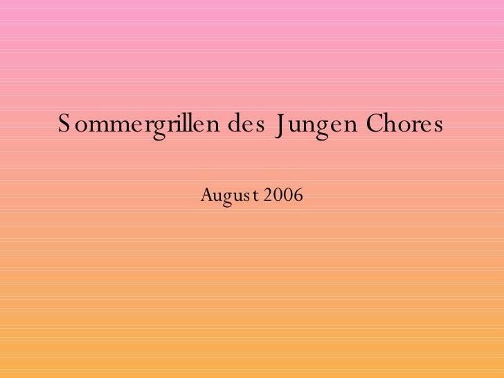 Sommergrillen des Jungen Chores August 2006