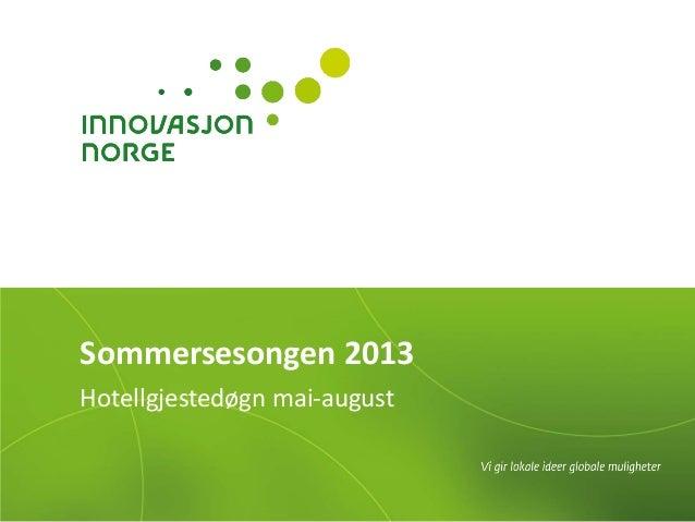 Sommersesongen 2013 Hotellgjestedøgn mai-august