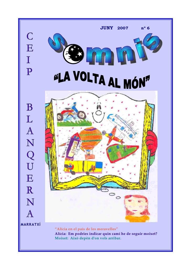 """JUNY 2007              nº 6     MARRATXÍ            """"Alícia en el país de les meravelles""""            Alícia: Em podries in..."""