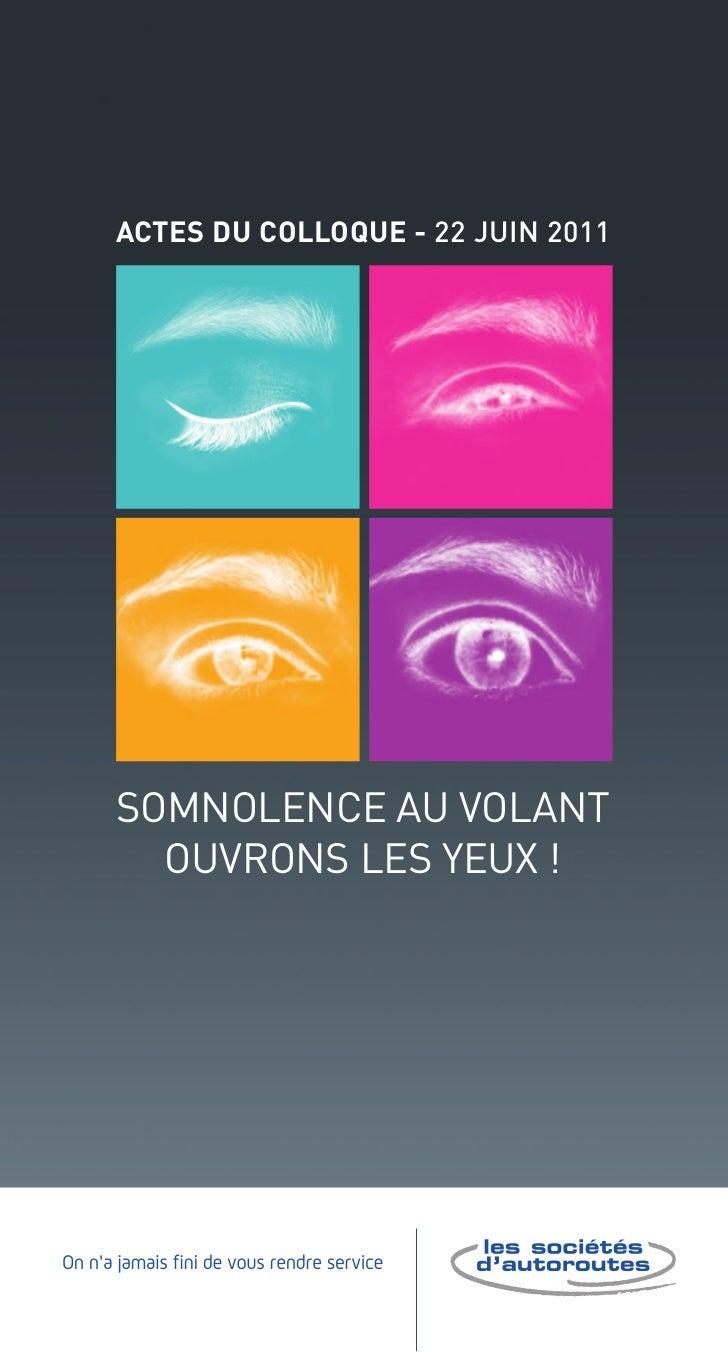 ACTES DU ColloqUE - 22 juin 2011Somnolence au volant  ouvRonS leS YeuX !