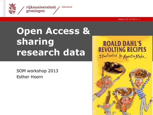 bibliotheek                                  Datum 02-10-2012 | 1Open Access &sharingresearch dataSOM workshop 2013Esther ...
