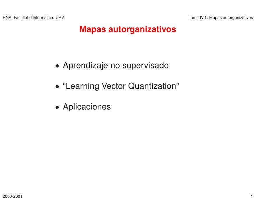 RNA. Facultat d'Inform´                       atica. UPV.                             Tema IV.1: Mapas autorganizativos   ...