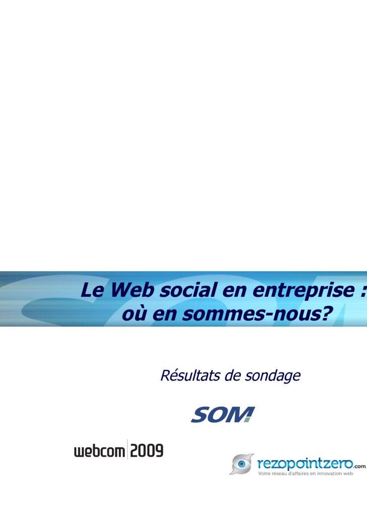 Le Web social en entreprise :  où en sommes-nous? Résultats de sondage