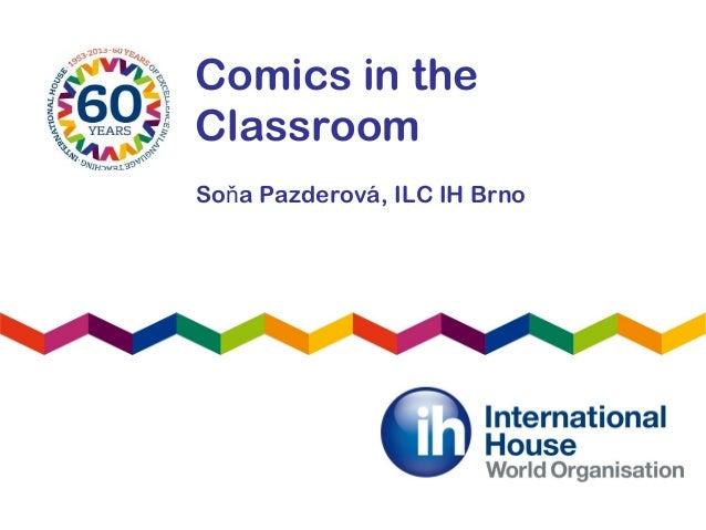 Comics in theClassroomSo a Pazderová,ň ILC IH Brno