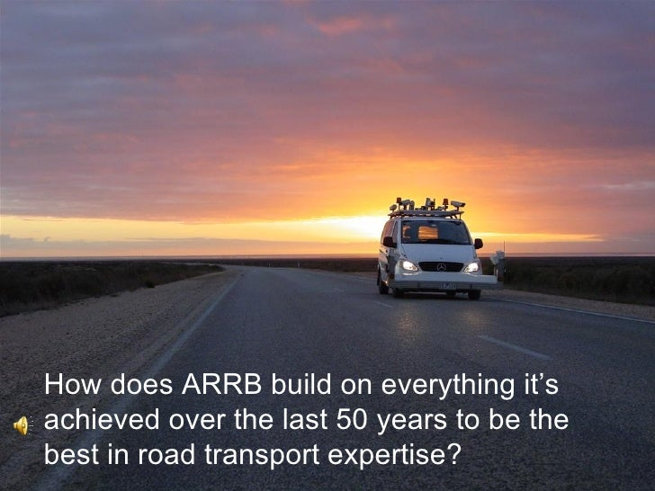 <ul><li>How does ARRB build on everything it's achieved over the last 50 years to be the best in road transport expertise?...