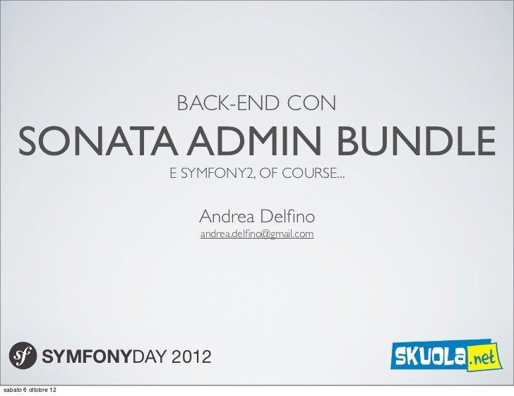 BACK-END CON     SONATA ADMIN BUNDLE                        E SYMFONY2, OF COURSE...                            Andrea Del...