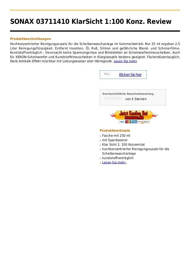 SONAX 03711410 KlarSicht 1:100 Konz. ReviewProduktbeschreibungenHochkonzentrierter Reinigungszusatz für die Scheibenwascha...