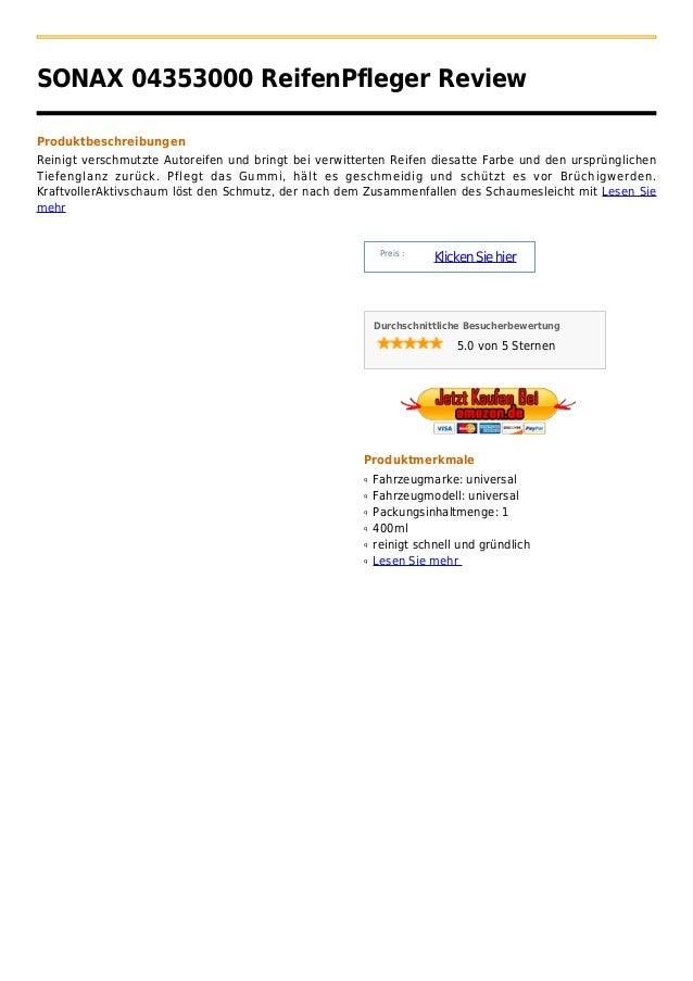 SONAX 04353000 ReifenPfleger ReviewProduktbeschreibungenReinigt verschmutzte Autoreifen und bringt bei verwitterten Reifen...