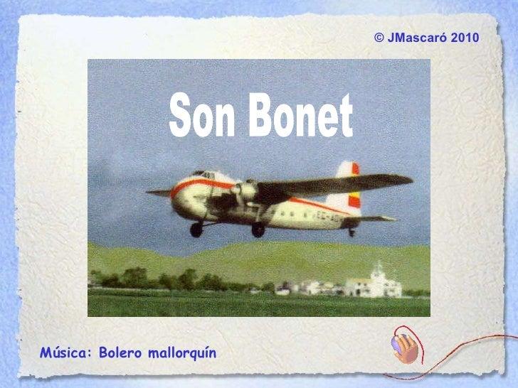 ©  JMascaró  2010 Música: Bolero mallorquín  Son Bonet