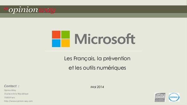 """1pour Microsoft – Les Français et la prévention grâce au numérique – Mai 2014""""opinionway Contact : OpinionWay 15 place de ..."""