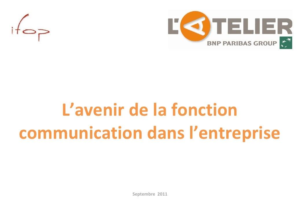 pour    L'avenirdelafonctioncommunicationdansl'entreprise             Septembre2011