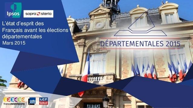 L'état d'esprit des Français avant les élections départementales Mars 2015