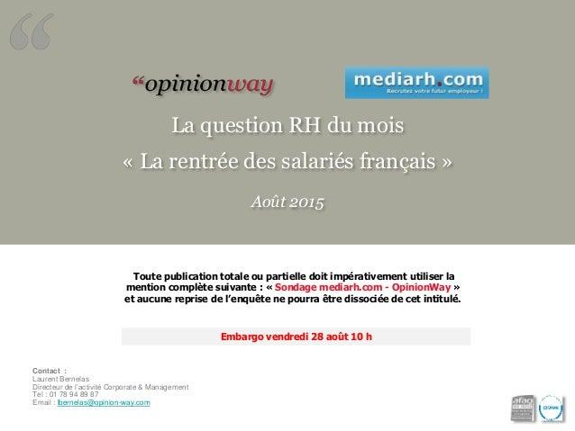La question RH du mois « La rentrée des salariés français » Août 2015 Toute publication totale ou partielle doit impérativ...
