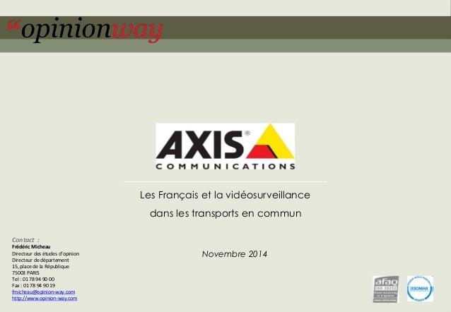 1  pour Axis Communications –Les Français et la vidéosurveillance dans les transports en commun –Novembre 2014  Les França...