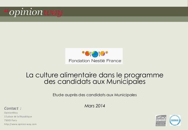 La culture alimentaire dans le programme  Contact :  OpinionWay  15 place de la République  75003 Paris  http://www.opinio...