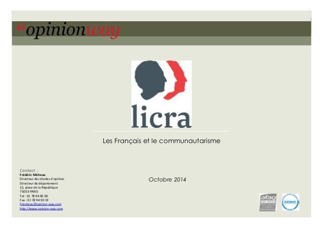 Les Français et le communautarisme  Octobre 2014  Contact  :  Frédéric  Micheau  Directeur  des  études  d'opinion  Direct...