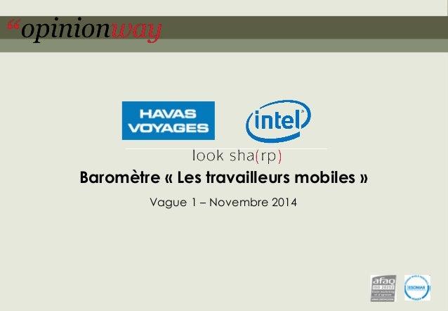 1pour - Les travailleurs mobiles – novembre 2014 Baromètre « Les travailleurs mobiles » Vague 1 – Novembre 2014