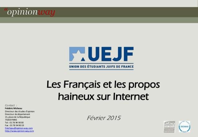 1Pour Les Français et les propos haineux sur Internet – Février 2015 Les Français et les propos haineux sur Internet Févri...