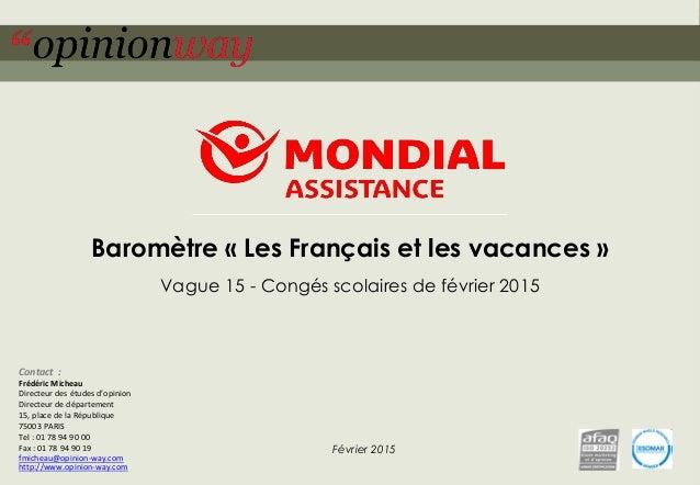 1pour – Les Français les vacances – Vague 15 – Février 2015 Baromètre « Les Français et les vacances » Vague 15 - Congés s...
