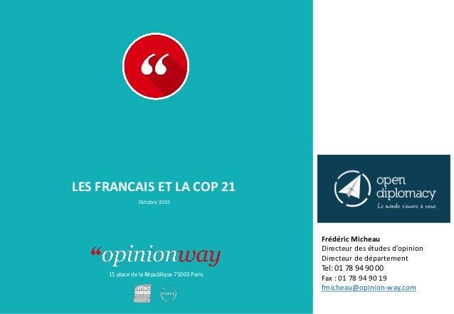 15 place de la République 75003 Paris LES FRANCAIS ET LA COP 21 Octobre 2015 Frédéric Micheau Directeur des études d'opini...