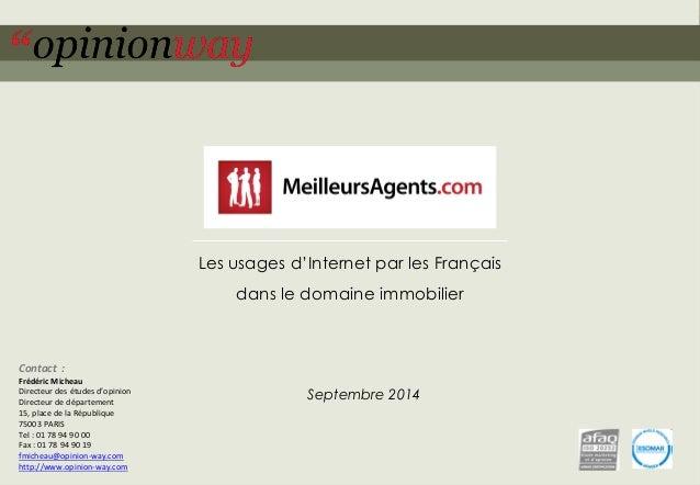 1  pour MeilleursAgents.com –Les usages d'Internet par les Français dans le domaine immobilier –Septembre 2014  Les usages...