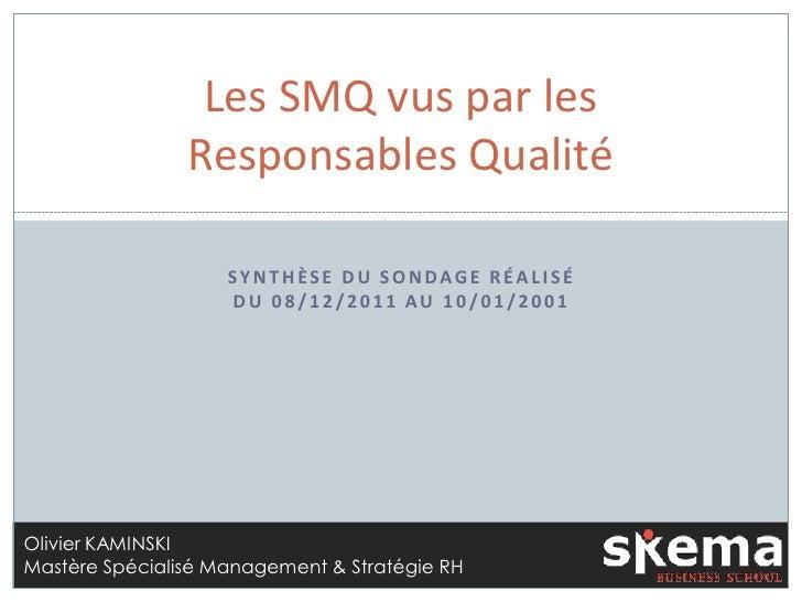 Les SMQ vus par les                Responsables Qualité                    SYNTHÈSE DU SONDAGE RÉALISÉ                    ...