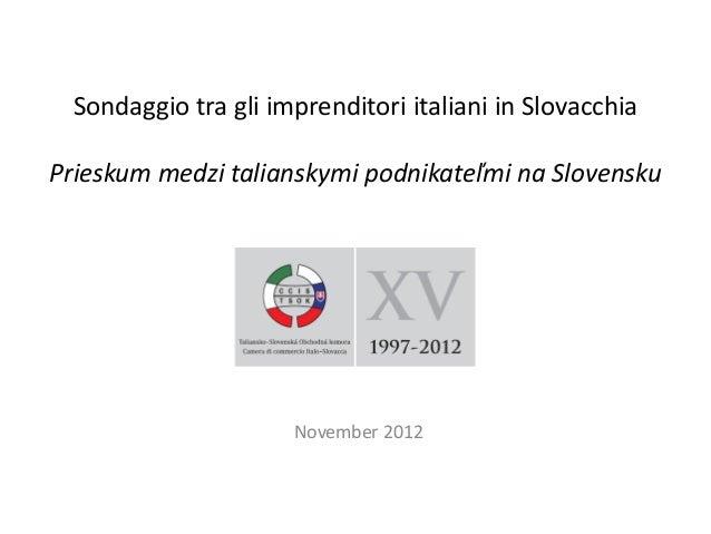 Sondaggio tra gli imprenditori italiani in SlovacchiaPrieskum medzi talianskymi podnikateľmi na Slovensku                 ...