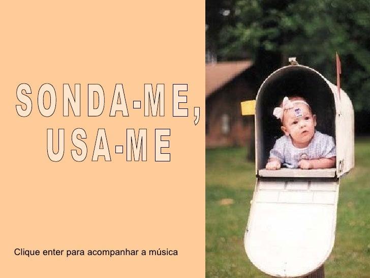 SONDA-ME,  USA-ME Clique enter para acompanhar a música