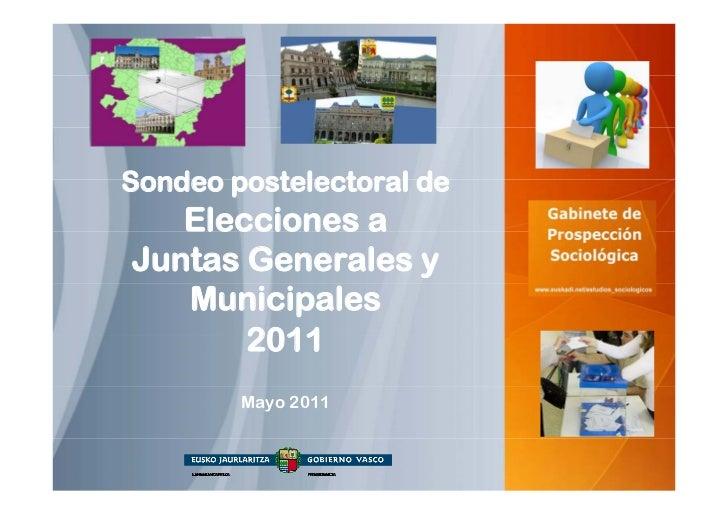 Sondeo postelectoral de   Elecciones aJuntas Generales y   Municipales       2011        Mayo 2011