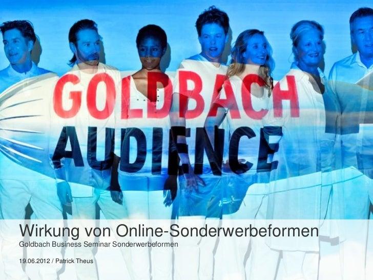 Wirkung von Online-SonderwerbeformenGoldbach Business Seminar Sonderwerbeformen19.06.2012 / Patrick Theus