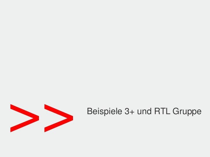 >>   Beispiele 3+ und RTL Gruppe