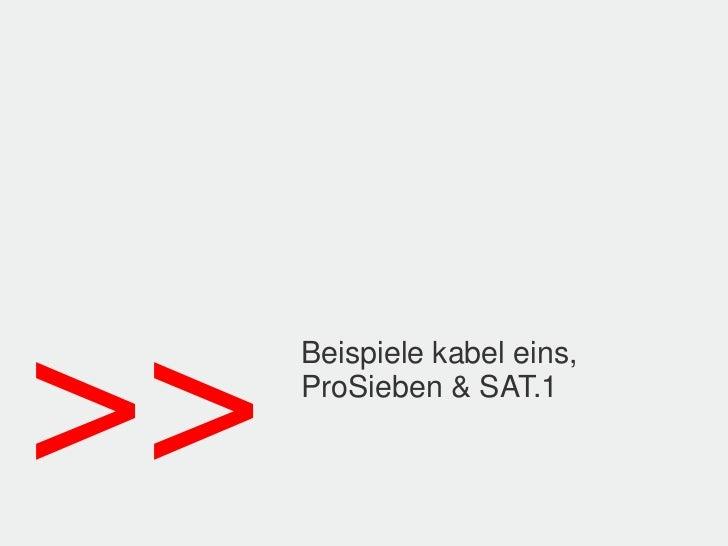 >>   Beispiele kabel eins,     ProSieben & SAT.1