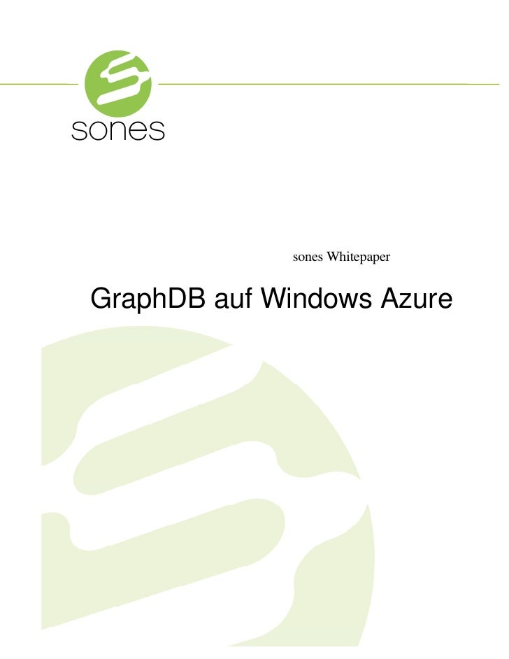 sones                 sones Whitepaper    GraphDB auf Windows Azure