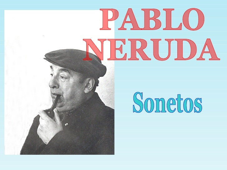 PABLO  NERUDA Sonetos