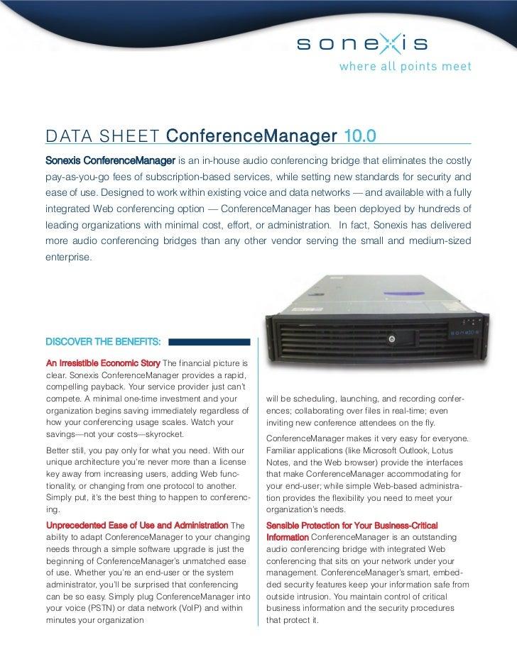 D ATA S H E E T ConferenceManager 10.0Sonexis ConferenceManager is an in-house audio conferencing bridge that eliminates t...