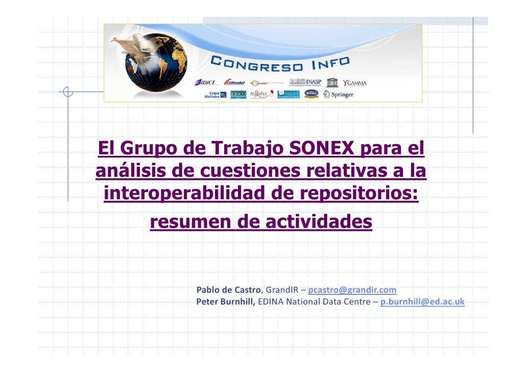 El Grupo de Trabajo SONEX para elanálisis de cuestiones relativas a la interoperabilidad de repositorios:      resumen de ...