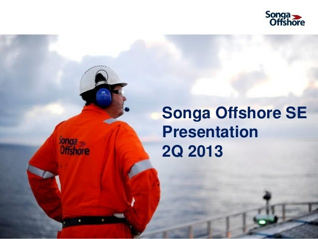 Songa Offshore Q2 2013 results presentation