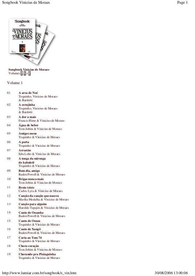 Page 1Songbook Vinicius de Moraes 30/08/2006 13:00:06http://www.lumiar.com.br/songbook/s_vin.htm Songbook Vinicius de Mora...