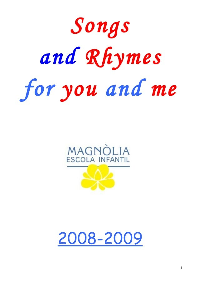 Songs  and Rhymesfor you and me   2008-2009                 1