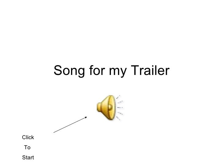 Song for my trailer