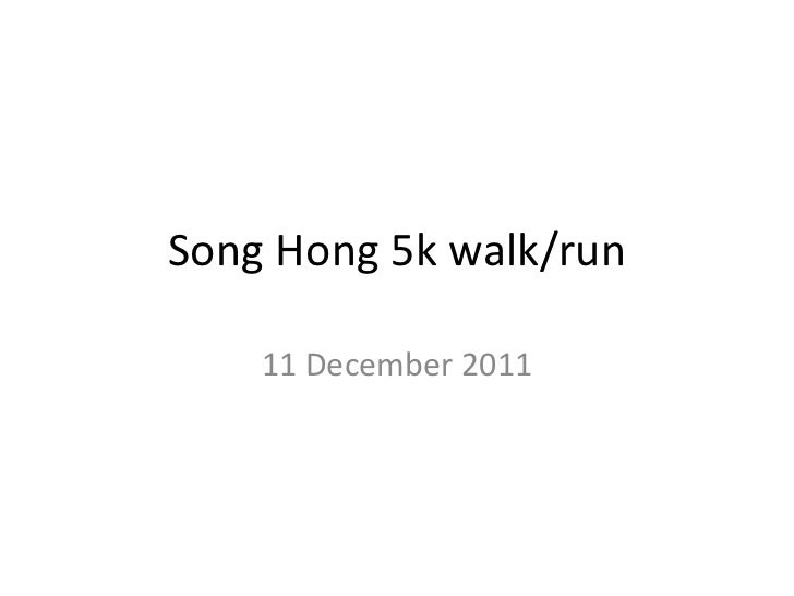 Song Hong 5k walk/run 11 December 2011