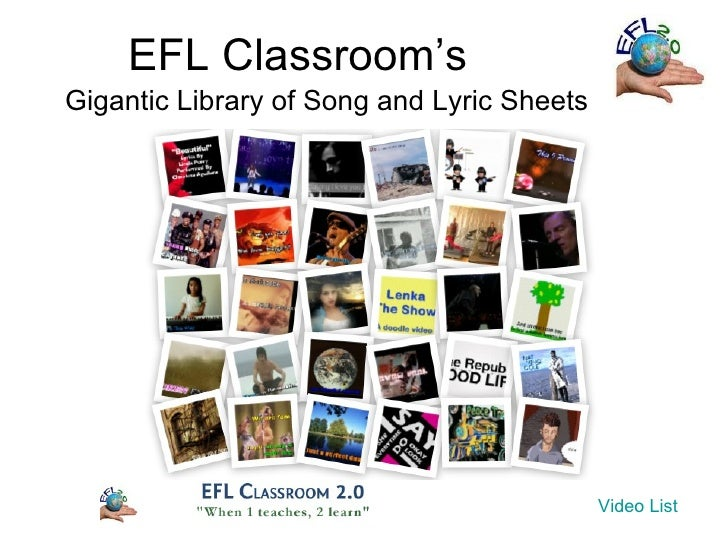 EFL Classroom'sGigantic Library of Song and Lyric Sheets                                            Video List
