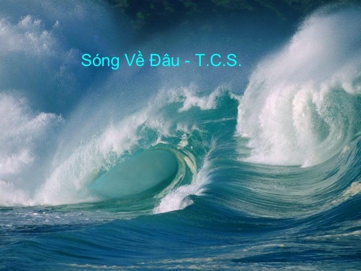Sóng Về Đâu - T.C.S.