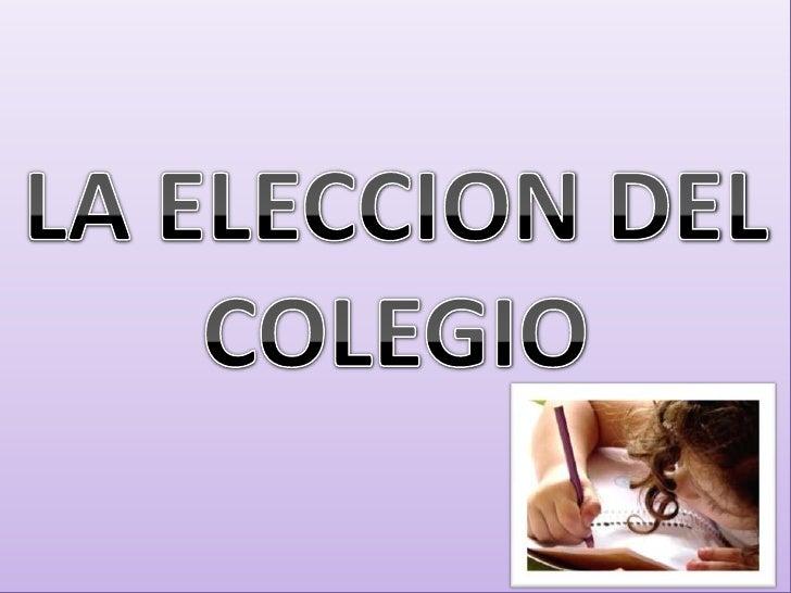 LA ELECCION DEL COLEGIO