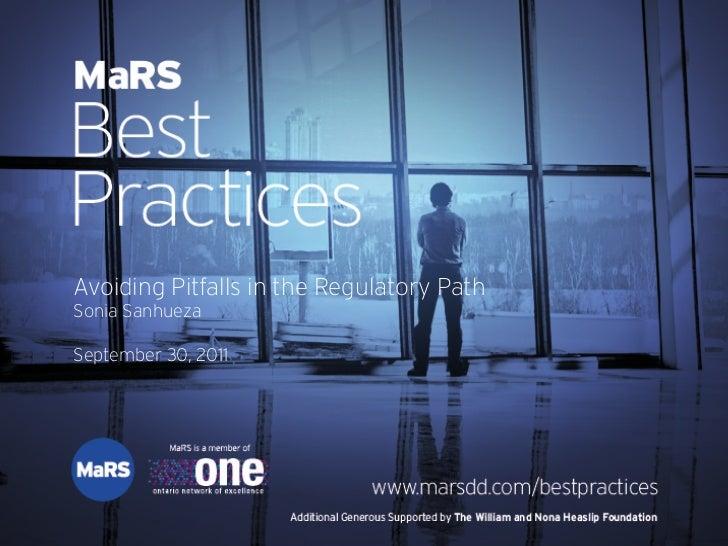 Avoiding Pitfalls in the Regulatory Path - MaRS Best Practices