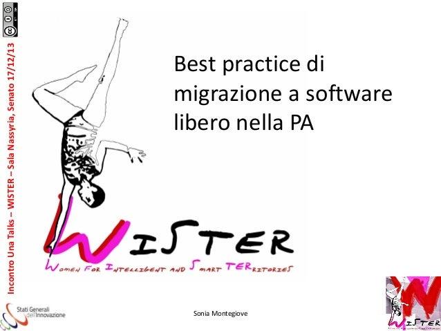 Incontro Una Talks – WISTER – Sala Nassyria, Senato 17/12/13  Best practice di migrazione a software libero nella PA  Soni...