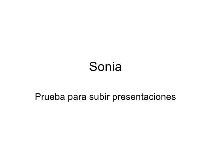 Sonia Prueba para subir presentaciones