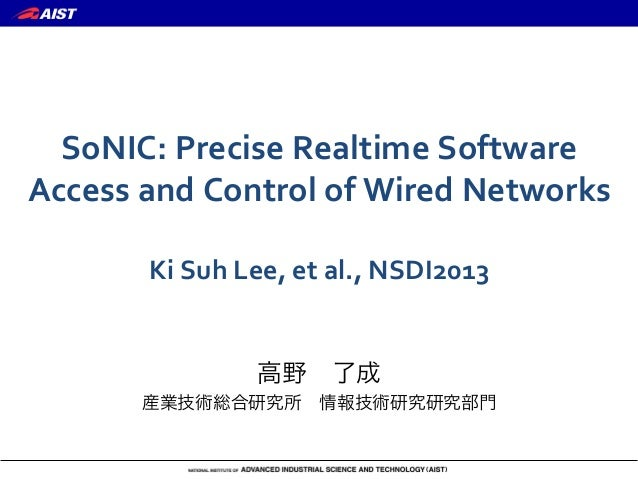 SoNIC:	   Precise	   Realtime	   Software	    Access	   and	   Control	   of	   Wired	   Networks	    	    Ki	   Suh	   Le...