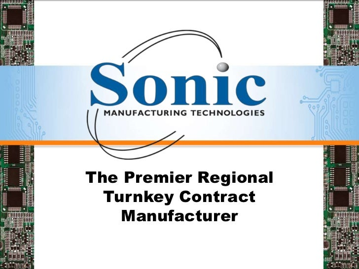 The Premier Regional Turnkey Contract Manufacturer<br />