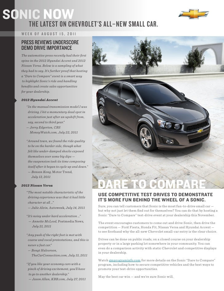 SONIC NOW       THE LATEST ON CHEVROLETS ALL–NEW SMALL CAR.  WEEK OF AUGUST 15, 2011  PRESS REVIEWS UNDERSCORE  DEMO DRIVE...
